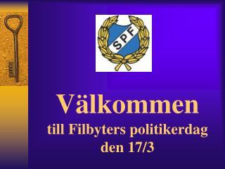 Välkommen till Filbyters politikerdag den 17/3