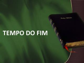 TEMPO DO FIM