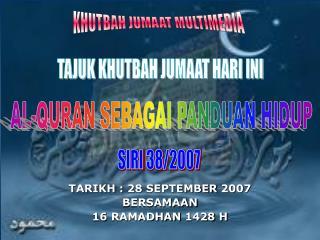 TARIKH : 28 SEPTEMBER 2007 BERSAMAAN 16 RAMADHAN 1428 H