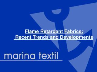Flame Retardant Fabrics:  Recent Trends and Developments