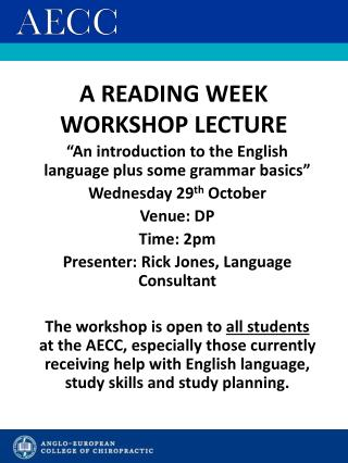 A READING WEEK WORKSHOP LECTURE
