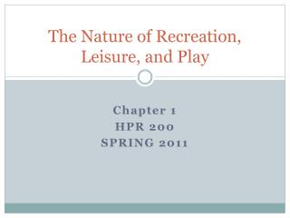 The Nature of Recreation, Leisure, and Play