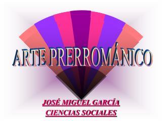 JOS� MIGUEL GARC�A CIENCIAS SOCIALES