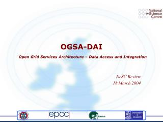 OGSA-DAI Open Grid Services Architecture – Data Access and Integration