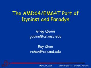 The AMD64/EM64T Port of Dyninst and Paradyn