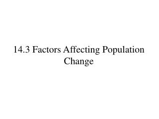 14.3 Factors Affecting Population Change