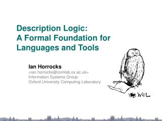 Description Logic:   A Formal Foundation for Languages and Tools