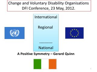 Change and Voluntary Disability  Organisations               DFI Conference, 23 May, 2012.
