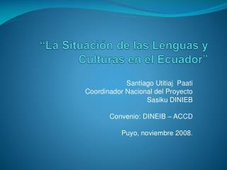 """""""La  Situación de las Lenguas y Culturas en el  Ecuador"""""""