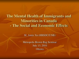 The Mental Health of Immigrants and Minorities in Canada - The Social and Economic Effects