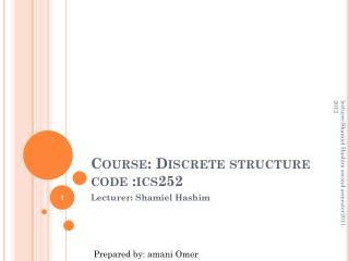 Course: Discrete structure code :ics252