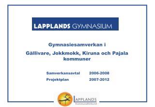 Gymnasiesamverkan i G�llivare, Jokkmokk, Kiruna och Pajala kommuner