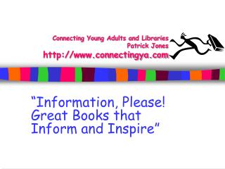 Connecting Young Adults and Libraries Patrick Jones connectingya