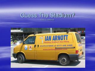 Guess The Stadium? Click to advance