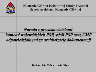 Narada z przedstawicielami  k omend wojewódzkich PSP, szkół PSP oraz CMP