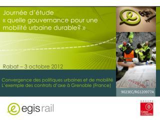 Journée d'étude  «quelle gouvernance pour une mobilité urbaine durable?»  Rabat – 3 octobre 2012