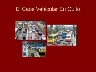 El Caos Vehicular En Quito