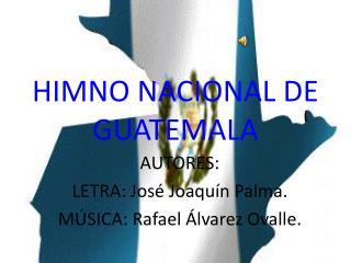 HIMNO NACIONAL DE GUATEMALA