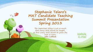 Stephanie Telaro's MAT Candidate Teaching  Summit Presentation Spring 2013