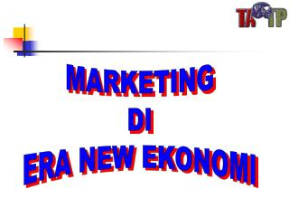MARKETING DI ERA NEW EKONOMI