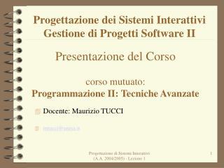 Progettazione dei Sistemi Interattivi Gestione di Progetti Software II