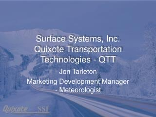 Surface Systems, Inc. Quixote Transportation Technologies - QTT