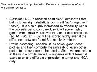 Two methods to look for probes with differential expression in KO and WT uninvolved tissue