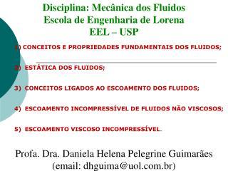 Disciplina: Mecânica dos Fluidos Escola de Engenharia de Lorena EEL – USP