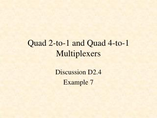 Quad 2-to-1 and Quad 4-to-1 Multiplexers