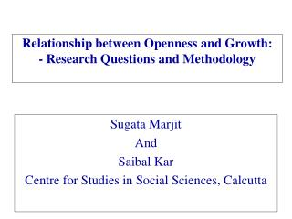 Relationship between Openness and Growth: - Research Questions and Methodology