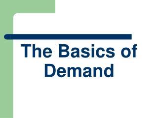 The Basics of Demand