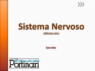 Sistema Nervoso CIÊNCIAS 2011