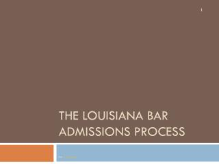 The Louisiana Bar Admissions Process