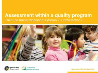 Assessment within a quality program Train-the-trainer workshop: Session 2, Conversation 3