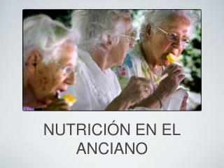 NUTRICIÓN EN EL ANCIANO