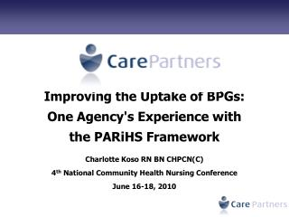 Improving the Uptake of BPGs:   One Agencys Experience with  the PARiHS Framework