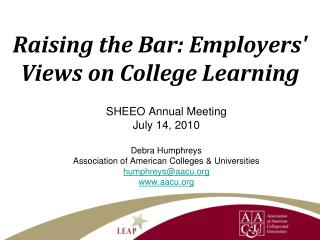 Raising the Bar: Employers' Views on College Learning