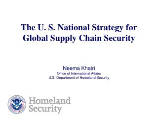 The U. S. National Strategy for  Global Supply Chain Security