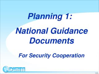 Planning 1:  National Guidance Documents For Security Cooperation