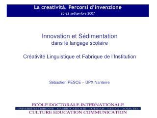La creatività. Percorsi d'invenzione 20-22 settembre 2007