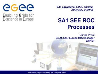 SA1 SEE ROC Processes Ognjen Prnjat South East Europe ROC manager GRNET