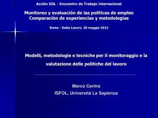 Modelli, metodologie e tecniche per il monitoraggio e la valutazione delle politiche del lavoro