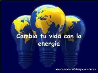 Cambia tu vida con la energía