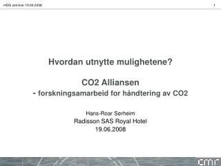Hvordan utnytte mulighetene? CO2 Alliansen  -  forskningsamarbeid for håndtering av CO2