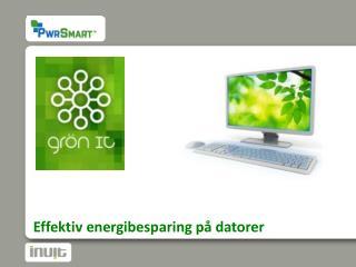 Effektiv energibesparing på datorer