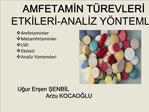 AMFETAMIN T REVLERI ETKILERI-ANALIZ Y NTEMLERI