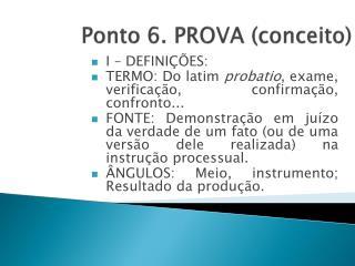 Ponto 6. PROVA (conceito)