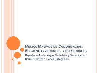 Medios Masivos de Comunicaci n: Elementos verbales  y no verbales