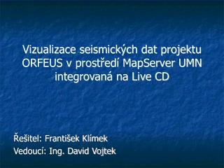 Vizualizace seismických dat projektu ORFEUS v prostředí MapServer UMN integrovaná na Live CD