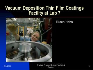 Vacuum Deposition Thin Film Coatings Facility at Lab 7